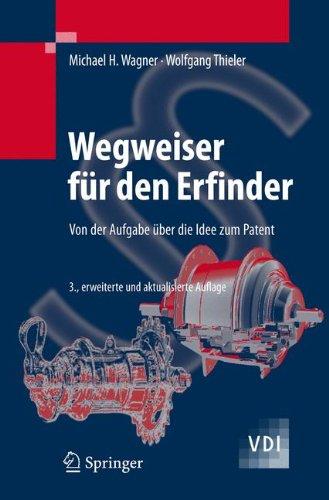 Wegweiser für den Erfinder: Von der Aufgabe über die Idee zum Patent (VDI-Buch) Buch-Cover