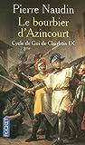 Le Bourbier d'Azincourt, Gui de Clairbois T 9