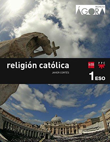 Religión católica. 1 ESO. Ágora - 9788467582369 por Javier Cortés Soriano