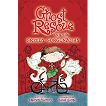 Ghost Rescue and the Greedy Gorgonzolas by Andrew Murray (2010-02-04)