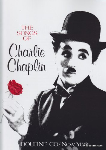 BOURNE THE SONGS OF CHARLIE CHAPLIN - CHANT & PIANO Noten Pop, Rock, .... Filmmusik - Musicals
