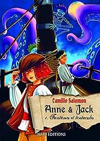 Anne et Jack, tome 1 : Fantômes et tentacules par Camille Salomon