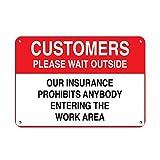 Clientes por favor espere fuera de nuestras seguro prohíbe Funny Patio decorativa señales para exteriores Home Metal Sign de aluminio