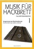 Musik für Hackbrett 1: Aus alten Notenbüchern für 2 Hackbretter sowie Hackbrett und Gitarre