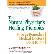 The Natural Physician's Healing Therapies: Proven Remedies Medical Doctors Don't Know