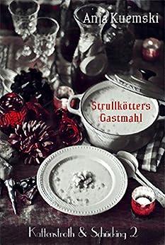 Strullkötters Gastmahl (Kattenstroth & Schücking)