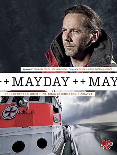 Buchseite und Rezensionen zu 'Mayday!: Seenotretter über ihre dramatischsten Einsätze' von Stefan Krücken