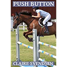 Push Button (Show Jumping Dreams ~ Book 33)