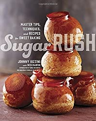 Sugar Rush: Master Tips, Techniques, and Recipes for Sweet Baking by Johnny Iuzzini (2014-09-30)