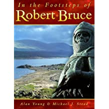 In the Footsteps of Robert Bruce by Alan Young (1999-07-25)