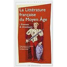 La littérature française du Moyen Âge, tome 1 : Romans & chroniques