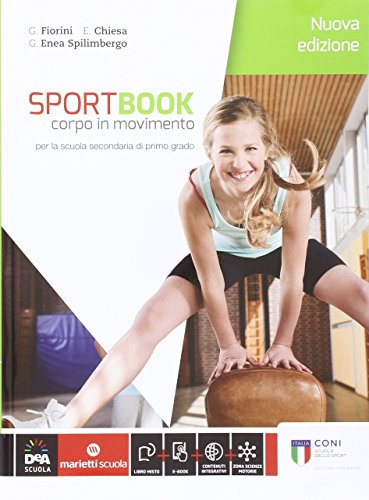 Sportbook. Corpo in movimento. Con quaderno. Per le Scuole superiori. Con e-book. Con espansione online