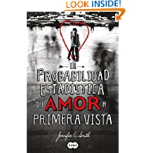 La probabilidad estadística del amor a primera vista (Spanish Edition)