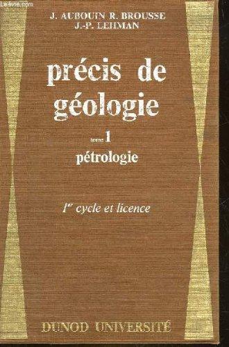 Precis de geologie - 1° cycle et licence - tome 1 - petrologie