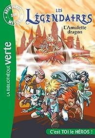 Les Légendaires - Aventures sur mesure - L'amulette dragon par Patrick Sobral