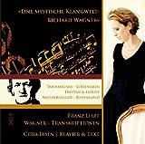 'Eine mystische Klangwelt - Richard Wagner' / Transkriptionen von Franz Liszt -