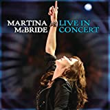 Martina Mcbride:Live in Concer