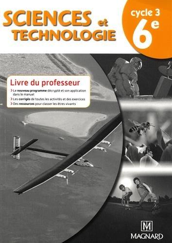 Sciences et technologie 6e Cyle 3 : Livre du professeur