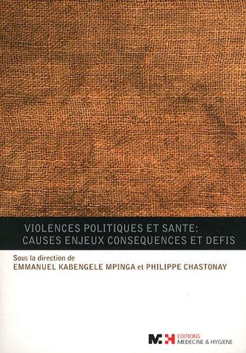 Violences politiques et sant : causes, enjeux, consequences et dfis