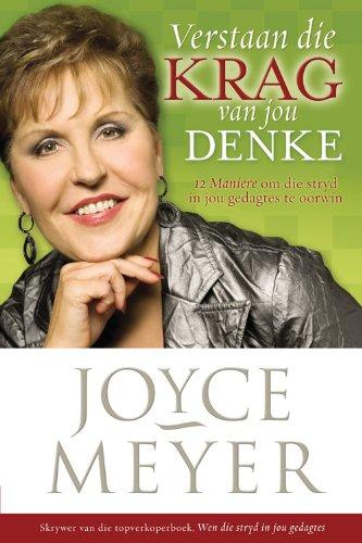 Verstaan die krag van jou denke: 12 Maniere om die stryd in jou gedagtes te wen (Afrikaans Edition)