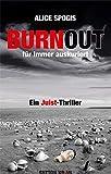 Burnout - für immer auskuriert von Alice Spogis