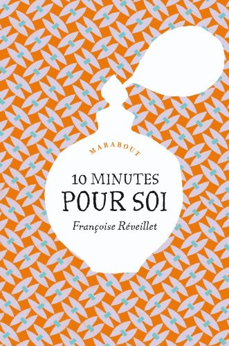 10 minutes pour soi par Françoise Réveillet