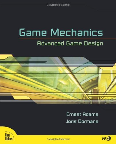 game-mechanics-advanced-game-design-voices-that-matter-by-ernest-adams-2012-06-25