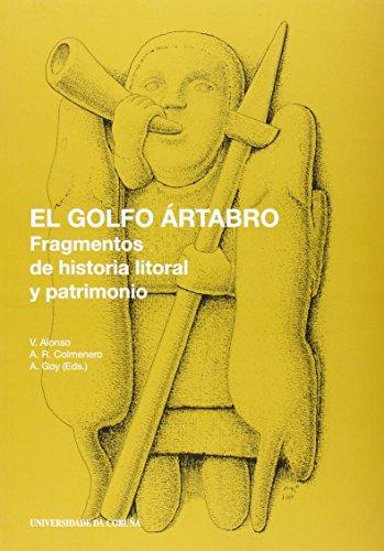 El golfo Ártabro. Fragmentos de historia litoral y patrimonio (Monografías)