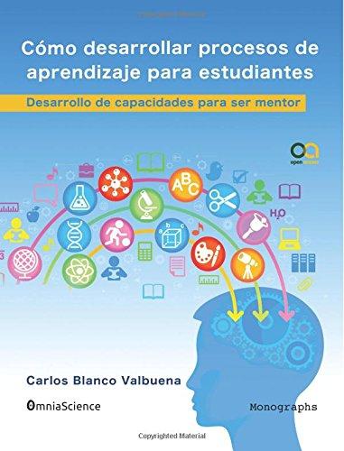 Cómo desarrollar procesos de aprendizaje para estudiantes: Desarrollo de capacidades para ser mentor
