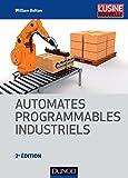 Automates programmables industriels - 2e éd.