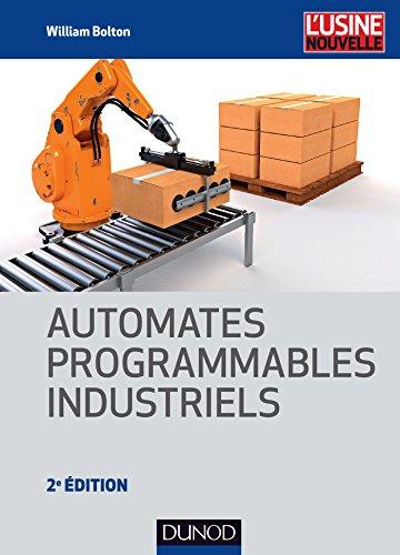 Automates programmables industriels - 2e éd. par William Bolton