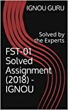 #4: FST-01 Solved Assignment (2018) - IGNOU: Solved by the Experts