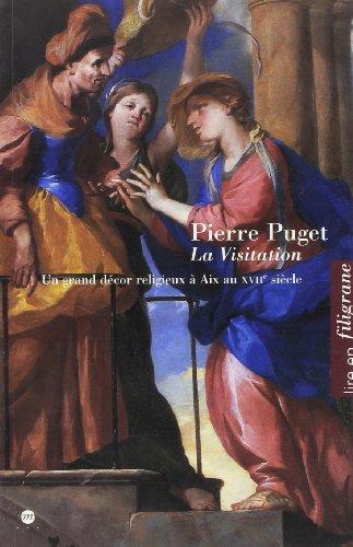 La Visitation de Pierre Puget dans la chappelle des Messieurs chez les jésuites. Un grand décor religieux à Aix au XVIIème siècle