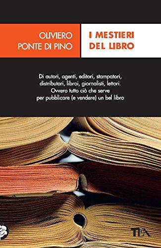 I mestieri del libro di Oliviero Ponte di Pino
