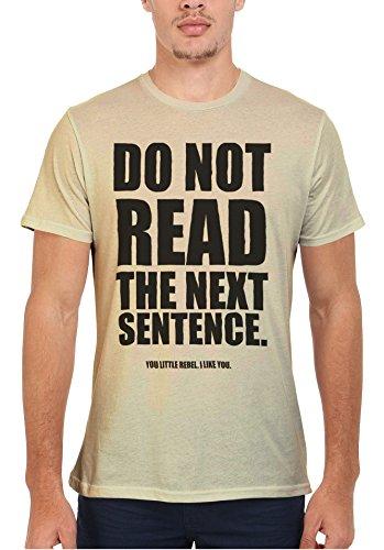 Do Not Read The Next Sentence Rebel Quote Cool Men Women Damen Herren Unisex Top T Shirt Sand(Cream)