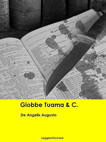 De Angelis Augusto. Giobbe Tuama & C. (Leggere Giovane Gialli)