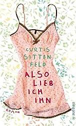 Also lieb ich ihn: Roman (German Edition)
