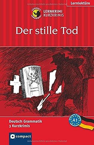 Der stille Tod: Compact Lernkrimi. Deutsch als Fremdsprache (DaF) - Niveau A1