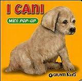 I cani. Libro pop-up. Ediz. illustrata