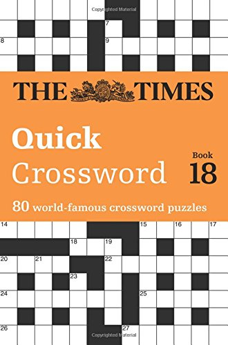 The Times Quick Crossword Book 18 (The Times 2 Crossword): 80 World-Famous Crossword Puzzles (Times Crossword)