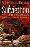 Le Surviethon, 25 Ans Plus Tard