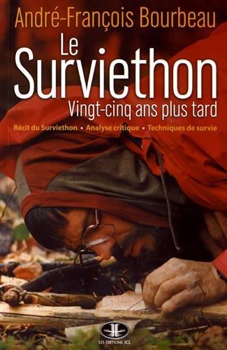Le Surviethon, 25 Ans Plus Tard par Bourbeau Andre-Franc