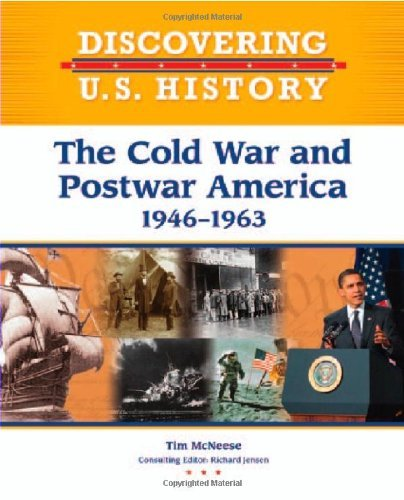 The Cold War and Postwar America: 1946-1963 (Discovering U.S. History)