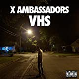 Songtexte von X Ambassadors - VHS