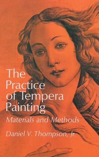 [(The Practice of Tempera Painting )] [Author: Daniel V. Thompson] [Apr-1998]