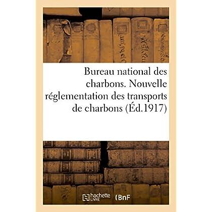 Ministère de l'Armement et des fabrications de guerre. Bureau national des charbons: Nouvelle réglementation des transports de charbons