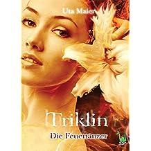 Triklin - Die Feuertänzer - Magie, Fantasy, Wasserreich, Elemente, Elementemagie, Seelenfang,