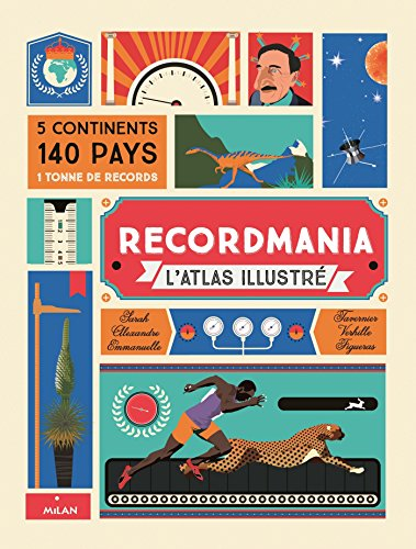 Recordmania: L'Atlas de tous les records