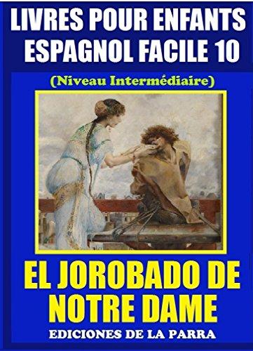 Livres Pour Enfants En Espagnol Facile 10: El Jorobado de Notre Dame (Serie Espagnol Facile) par Alejandro Parra Pinto