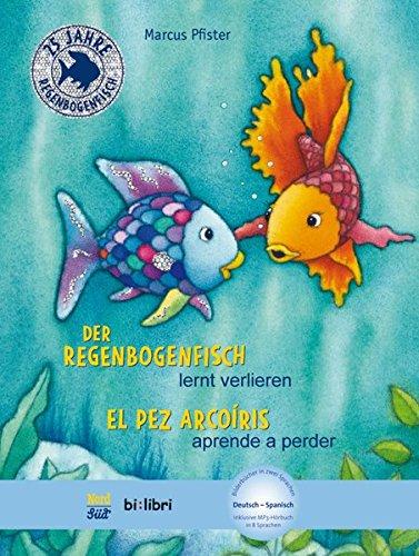 Der Regenbogenfisch lernt verlieren. Kinderbuch Deutsch-Spanisch: mit MP3-Hörbuch zum Herunterladen